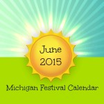 June Michigan Festivals