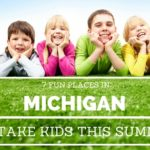 7 Fun Michigan Places to Visit With Kids This Summer