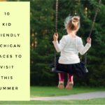 10 Kid Friendly Michigan Places to Visit this Summer